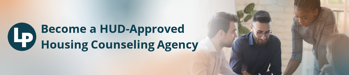 Become a HUD-Approved Housing Counseling Agency Learning Pathway