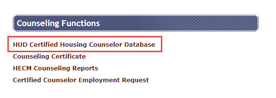 On the Counseling Functions page, select HUD Certified Housing Counselor Database