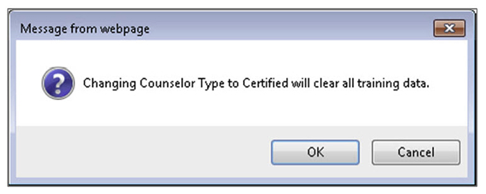 Click OK when the 'Changing Counselor Type to Certified will clear all training data' message appears