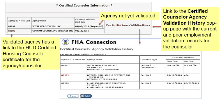 In the Certified Counselor Information section, if (requested) is next to the start date, the agency has not yet been validated. The Certified Agency Validation History links to a pop-up page with the current and prior employment validation records for the counselor. If the counselor's employment was validated, the Agency ID contains a hyperlink to the HUD Certified Housing Counselor Certificate.