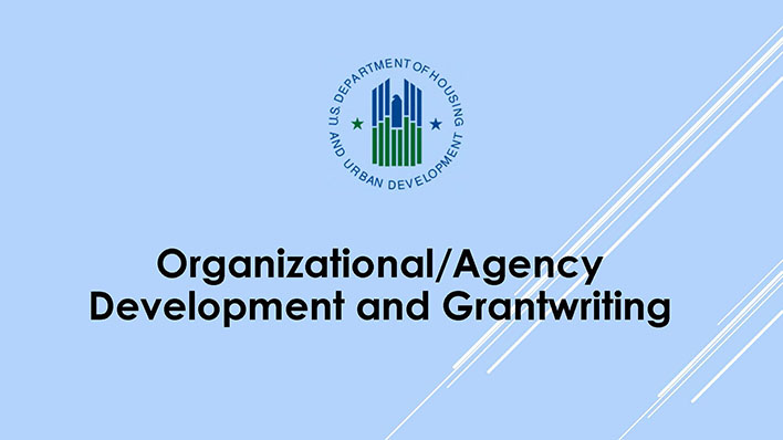 HUD: Agency Development and Grant Writing Virtual Workshop Series Title Slide