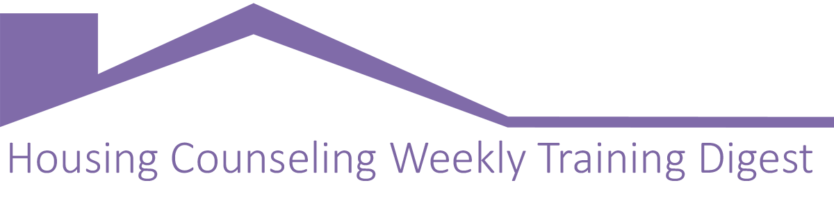 Housing Counseling Weekly Training Digest