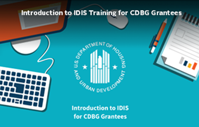 Introduction to IDIS Training for CDBG Grantees