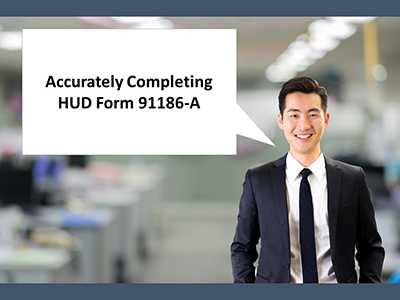 Accurately Completing HUD form 91186-A